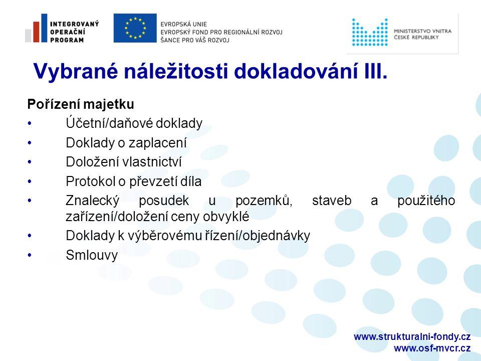 www.strukturalni-fondy.cz www.osf-mvcr.cz Vybrané náležitosti dokladování III. Pořízení majetku Účetní/daňové doklady Doklady o zaplacení Doložení vla