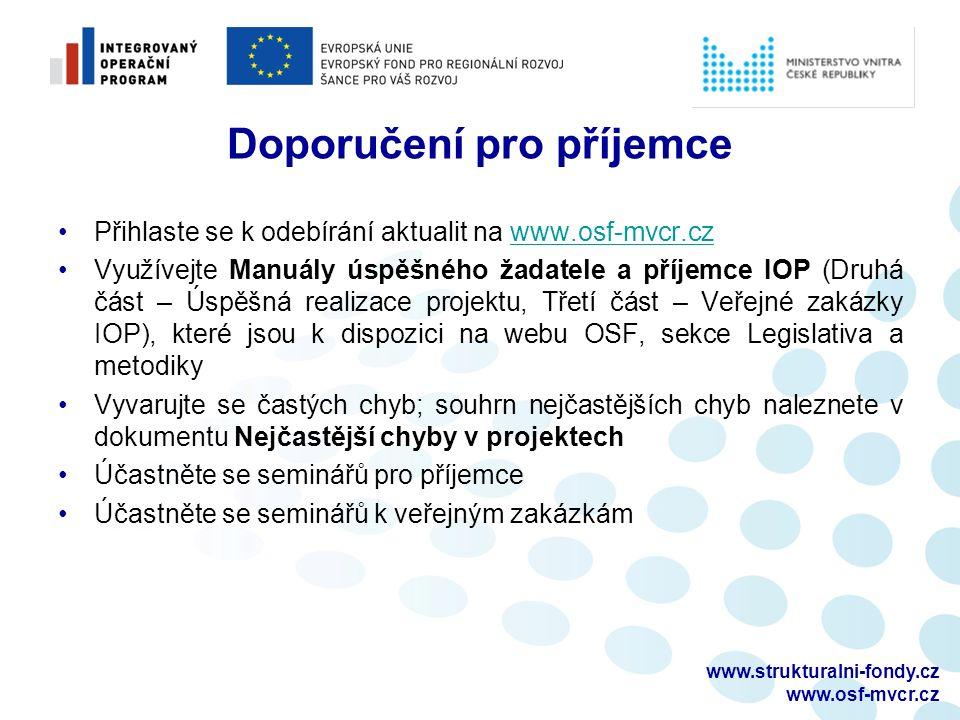www.strukturalni-fondy.cz www.osf-mvcr.cz Doporučení pro příjemce Přihlaste se k odebírání aktualit na www.osf-mvcr.czwww.osf-mvcr.cz Využívejte Manuá