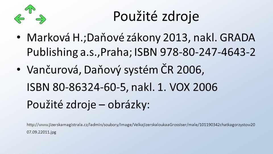 Marková H.;Daňové zákony 2013, nakl. GRADA Publishing a.s.,Praha; ISBN 978-80-247-4643-2 Vančurová, Daňový systém ČR 2006, ISBN 80-86324-60-5, nakl. 1