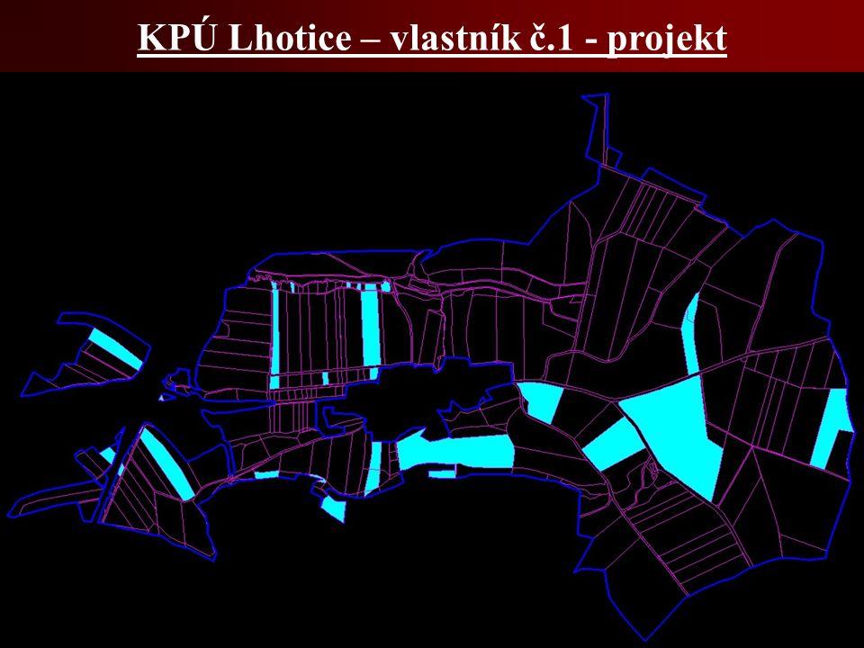 KPÚ Lhotice – vlastník č.1 - projekt