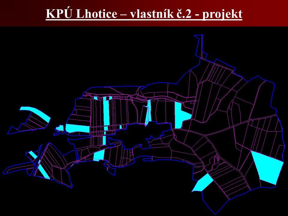 KPÚ Lhotice – vlastník č.2 - projekt