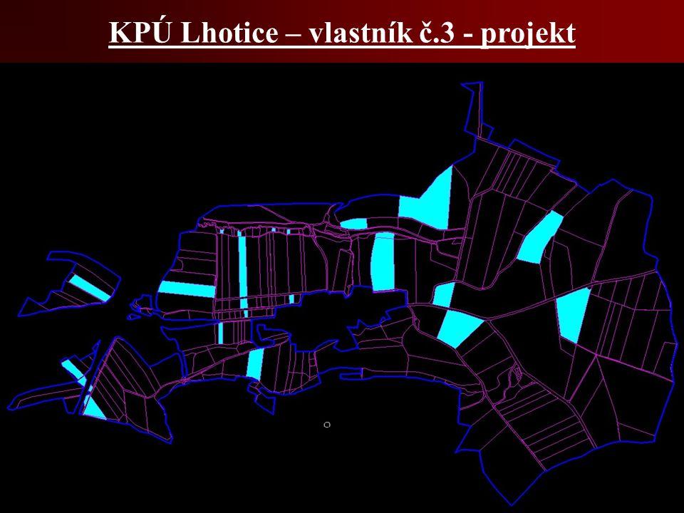 KPÚ Lhotice – vlastník č.3 - projekt