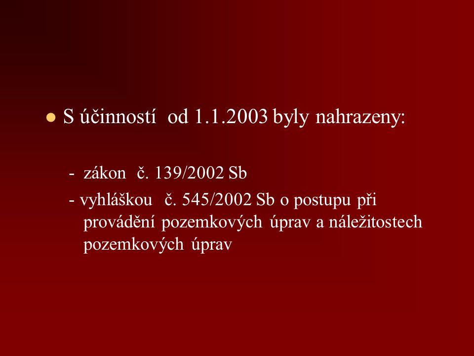S účinností od 1.1.2003 byly nahrazeny: - -zákon č.