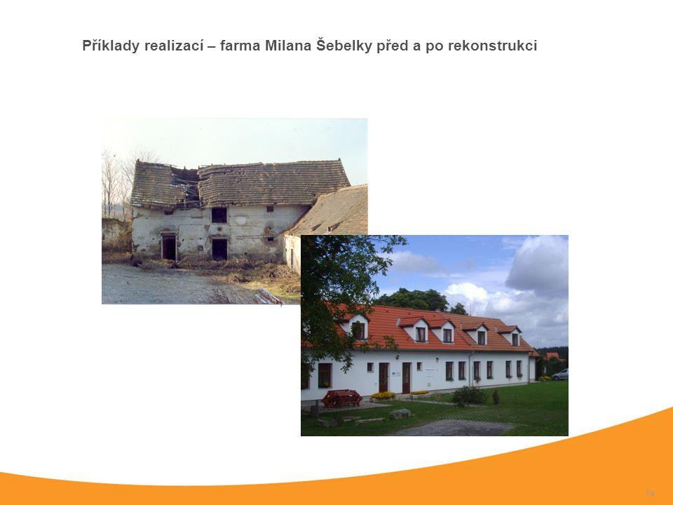 14 Příklady realizací – farma Milana Šebelky před a po rekonstrukci