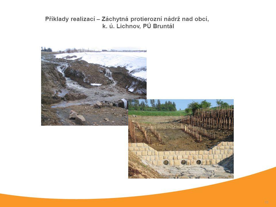15 Příklady realizací – Záchytná protierozní nádrž nad obcí, k. ú. Lichnov, PÚ Bruntál