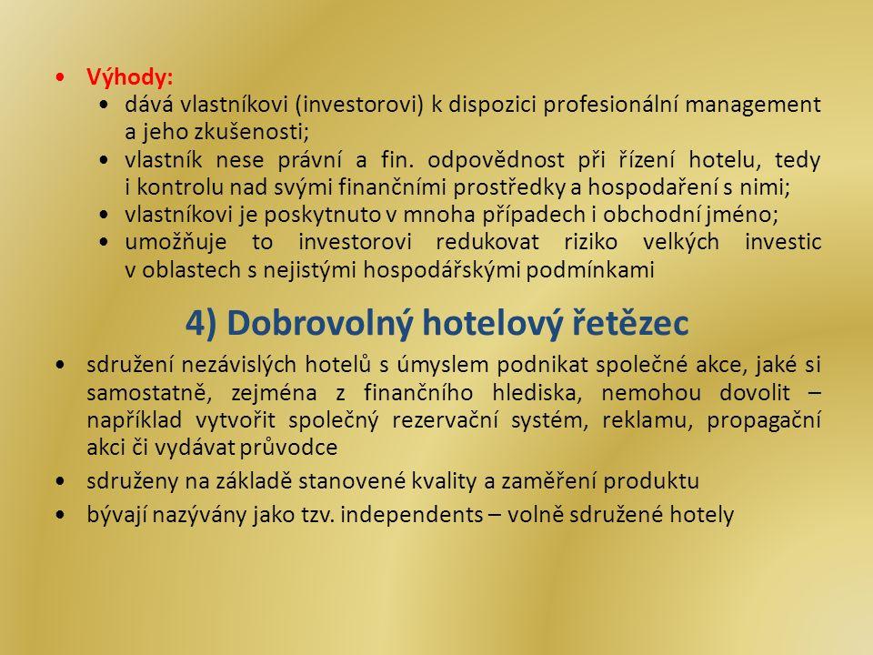 Výhody: dává vlastníkovi (investorovi) k dispozici profesionální management a jeho zkušenosti; vlastník nese právní a fin.