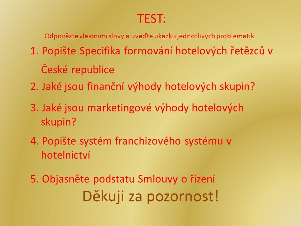 Děkuji za pozornost. TEST: Odpovězte vlastními slovy a uveďte ukázku jednotlivých problematik 1.