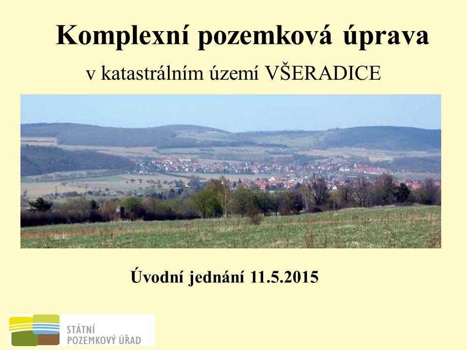 Komplexní pozemková úprava v katastrálním území VŠERADICE Úvodní jednání 11.5.2015