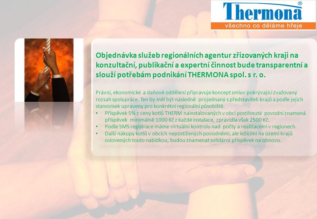 Objednávka služeb regionálních agentur zřizovaných kraji na konzultační, publikační a expertní činnost bude transparentní a slouží potřebám podnikání THERMONA spol.