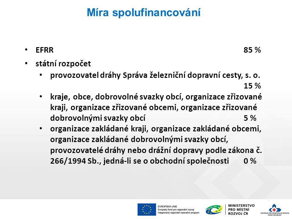 Míra spolufinancování EFRR85 % státní rozpočet provozovatel dráhy Správa železniční dopravní cesty, s.
