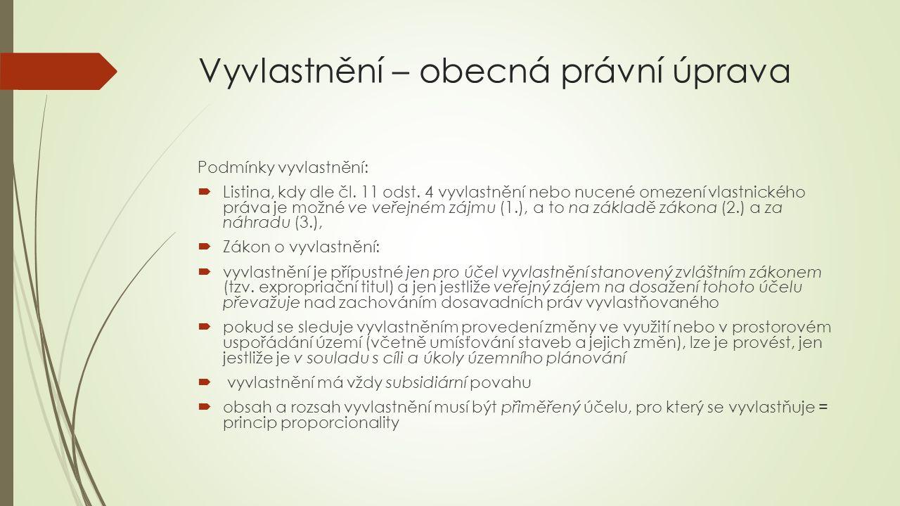Podmínky vyvlastnění:  Listina, kdy dle čl. 11 odst.