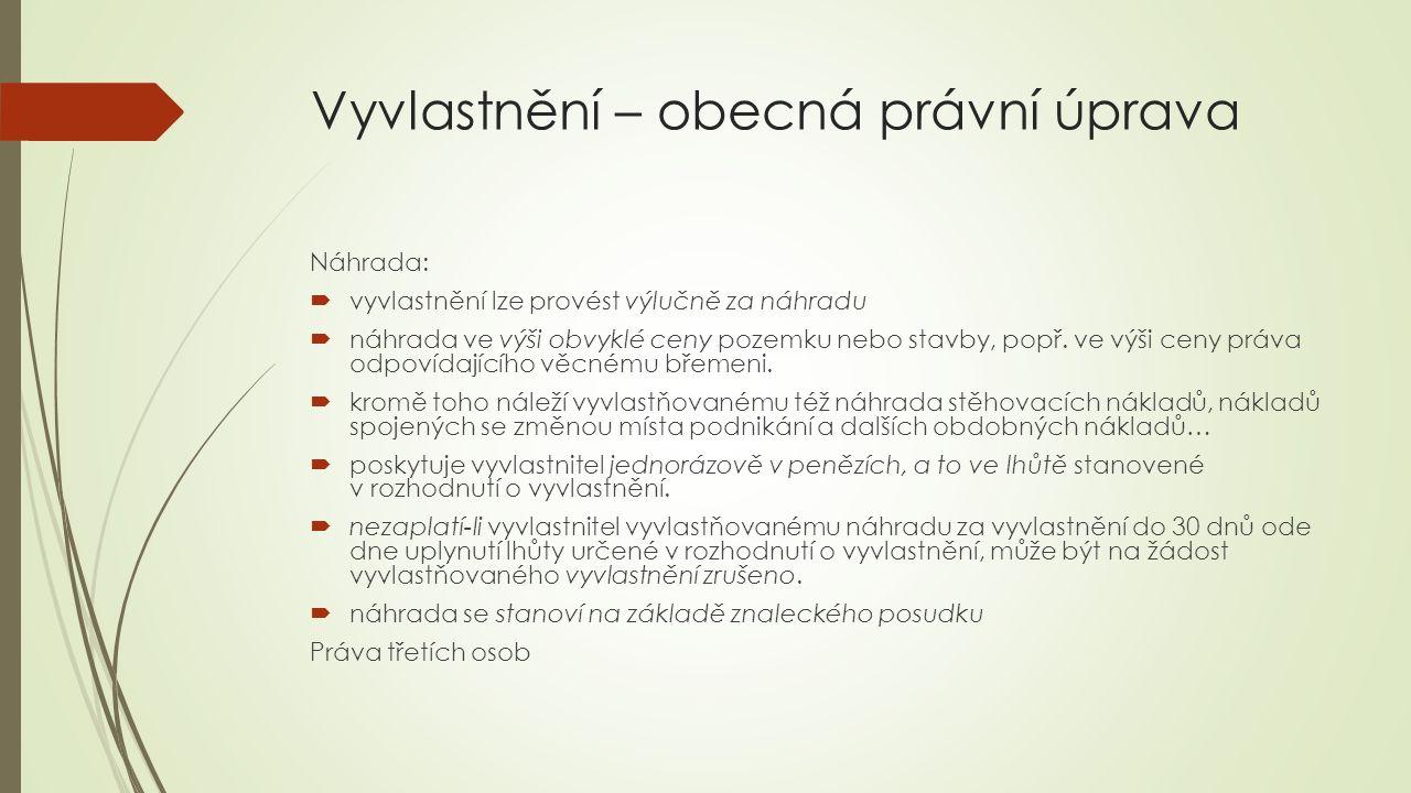 Vyvlastňovací řízení  Správní řízení  Zákon o vyvlastňování, subsidiárně správní řád  Věcná příslušnost - tzv.