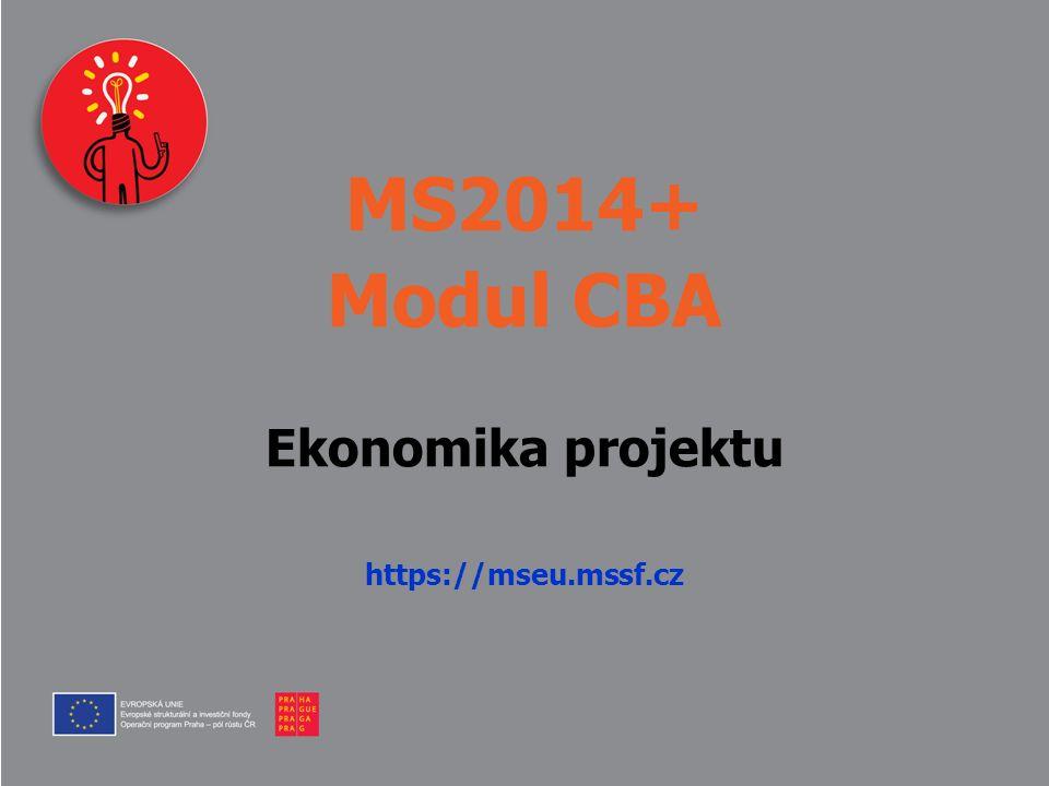 MS2014+ Modul CBA Ekonomika projektu https://mseu.mssf.cz