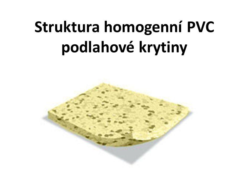 PVC PVC podlahy se dělí do dvou základních skupin a to: homogenní – v celé své tloušťce stejné složení i provedení heterogenní – skládá se z několika