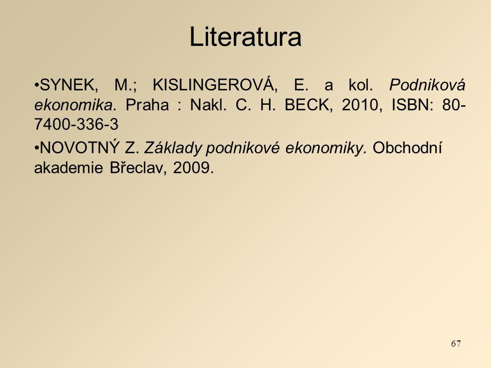 Literatura SYNEK, M.; KISLINGEROVÁ, E. a kol. Podniková ekonomika.