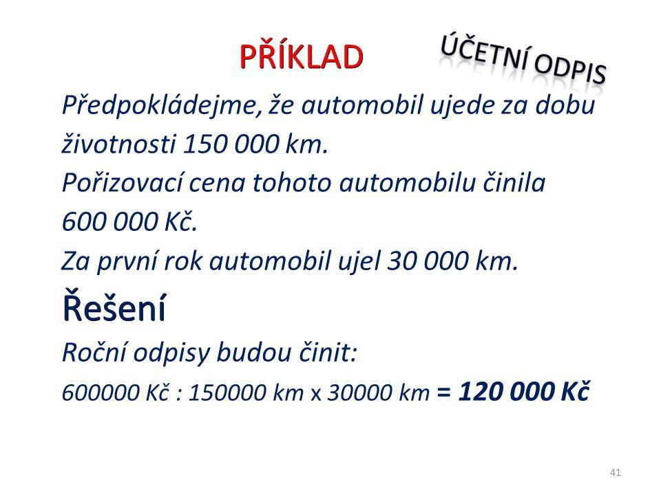 Předpokládejme, že automobil ujede za dobu životnosti 150 000 km.