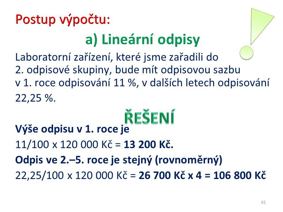 Postup výpočtu: a) Lineární odpisy Laboratorní zařízení, které jsme zařadili do 2.