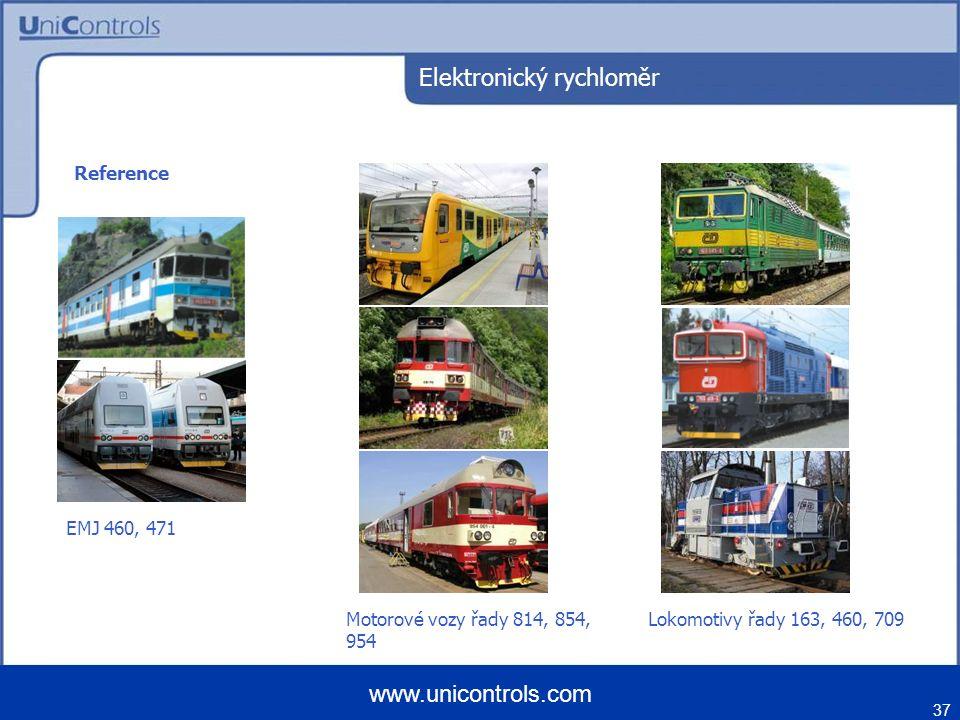 37 www.unicontrols.com Reference EMJ 460, 471 Motorové vozy řady 814, 854, 954 Lokomotivy řady 163, 460, 709 Elektronický rychloměr