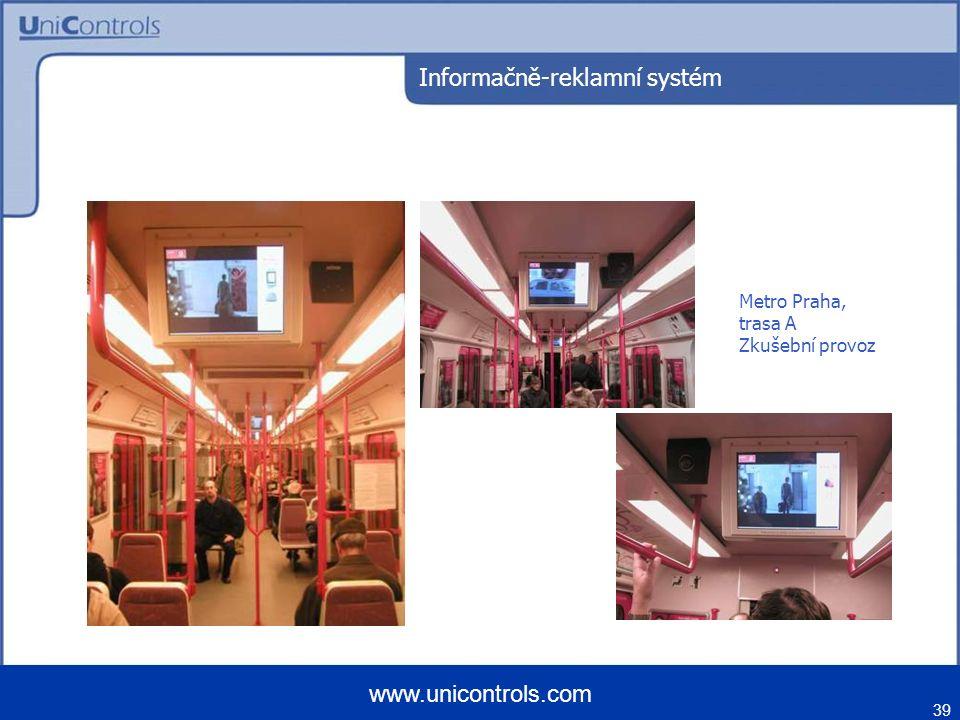 39 www.unicontrols.com Metro Praha, trasa A Zkušební provoz Informačně-reklamní systém