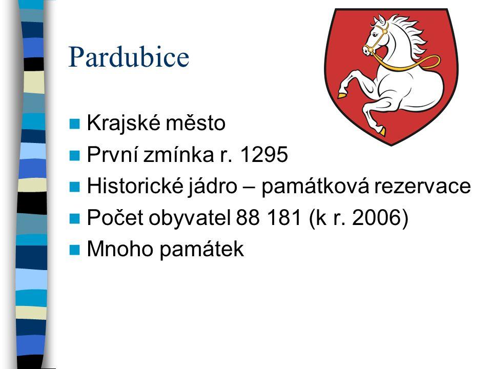Pardubice Krajské město První zmínka r.