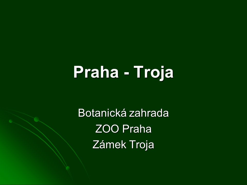 Praha - Troja Botanická zahrada ZOO Praha Zámek Troja