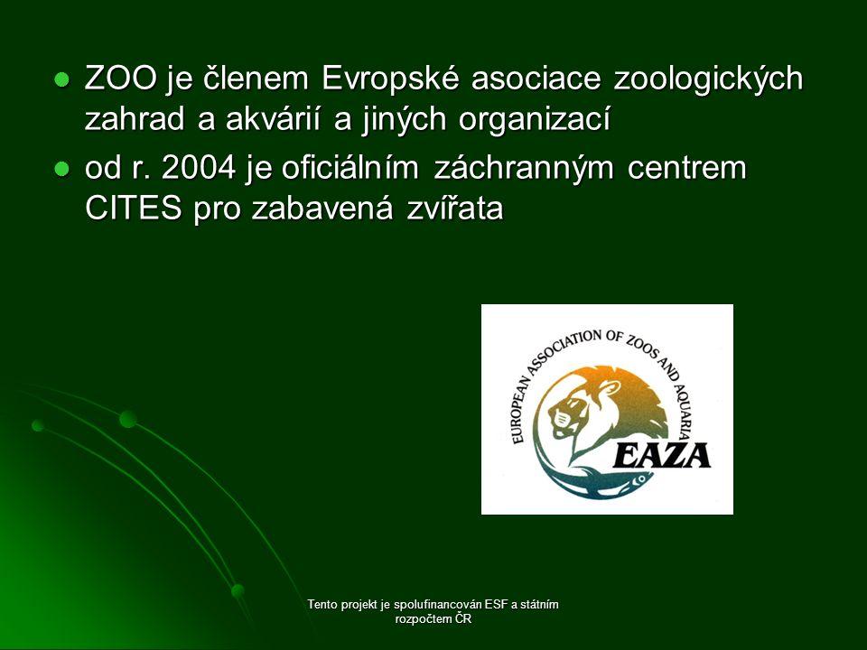 ZOO je členem Evropské asociace zoologických zahrad a akvárií a jiných organizací ZOO je členem Evropské asociace zoologických zahrad a akvárií a jiných organizací od r.