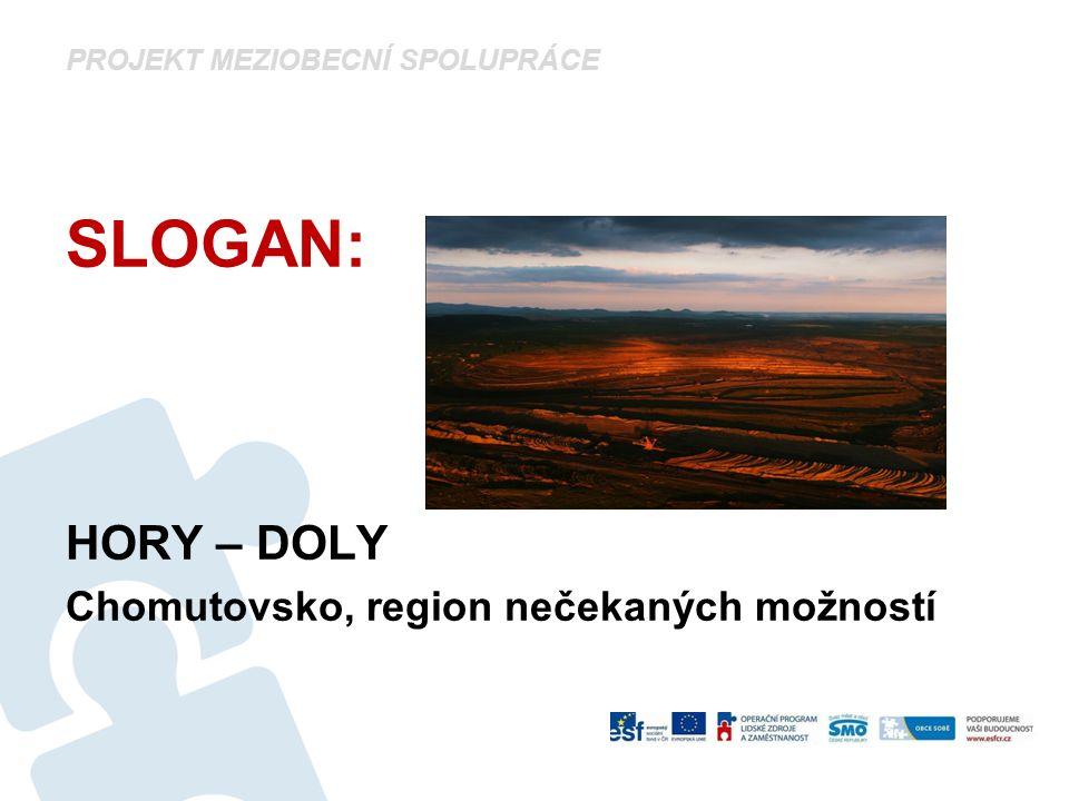 PROJEKT MEZIOBECNÍ SPOLUPRÁCE SLOGAN: HORY – DOLY Chomutovsko, region nečekaných možností