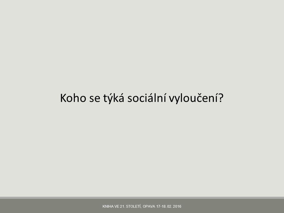 Koho se týká sociální vyloučení