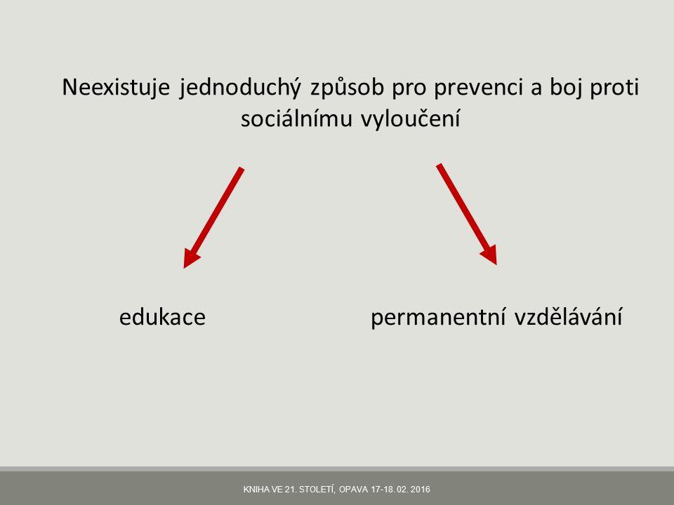 Neexistuje jednoduchý způsob pro prevenci a boj proti sociálnímu vyloučení edukacepermanentní vzdělávání
