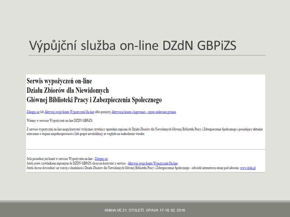 Výpůjční služba on-line DZdN GBPiZS KNIHA VE 21. STOLETÍ, OPAVA 17-18. 02. 2016