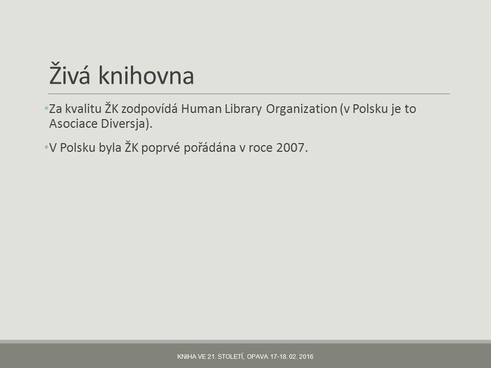 Živá knihovna Za kvalitu ŽK zodpovídá Human Library Organization (v Polsku je to Asociace Diversja).