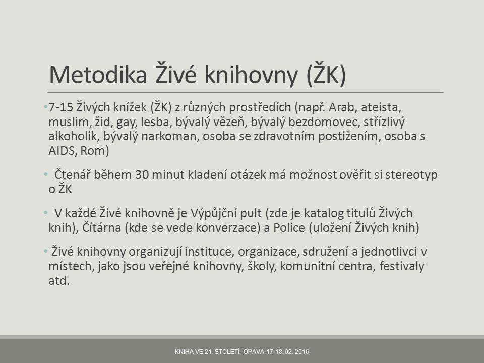 Metodika Živé knihovny (ŽK) 7-15 Živých knížek (ŽK) z různých prostředích (např. Arab, ateista, muslim, žid, gay, lesba, bývalý vězeň, bývalý bezdomov