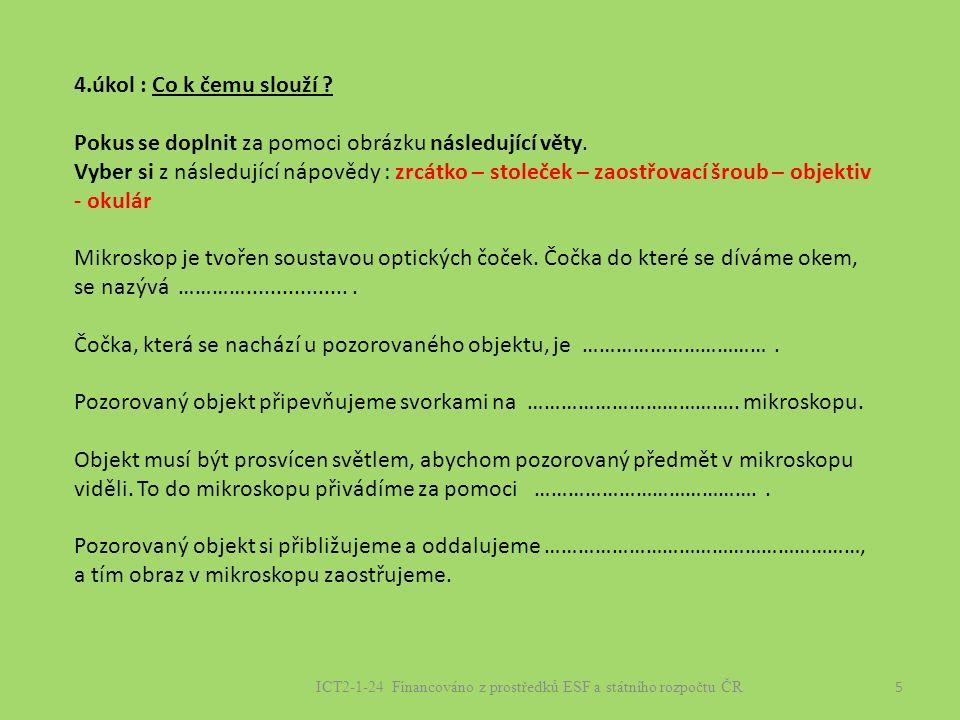 5 ICT2-1-24 Financováno z prostředků ESF a státního rozpočtu ČR 4.úkol : Co k čemu slouží .