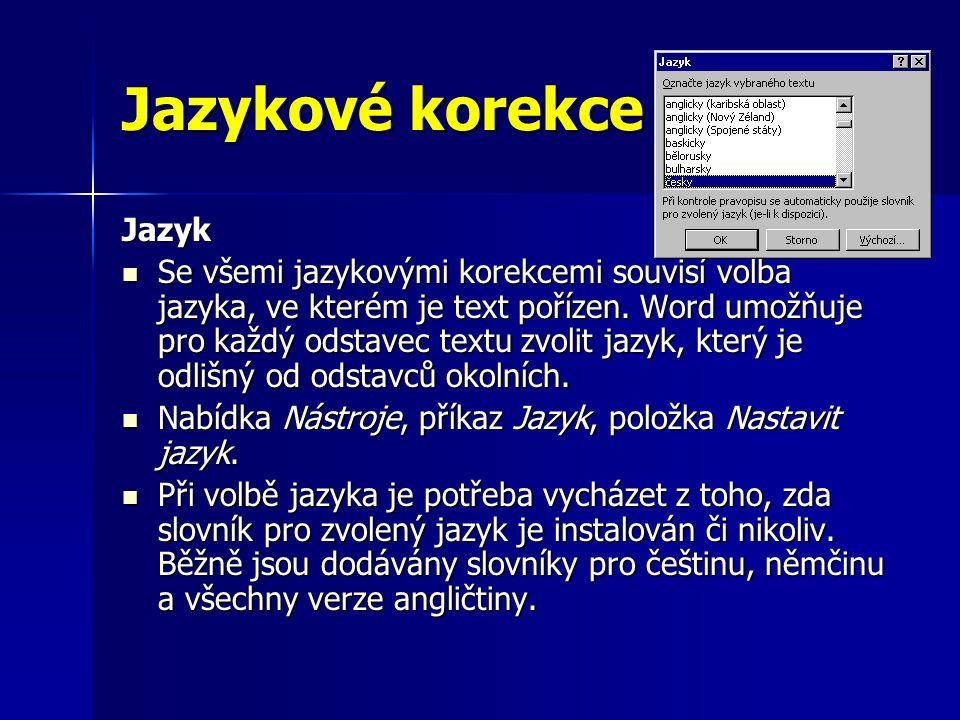 Jazykové korekce Jazyk Se všemi jazykovými korekcemi souvisí volba jazyka, ve kterém je text pořízen.