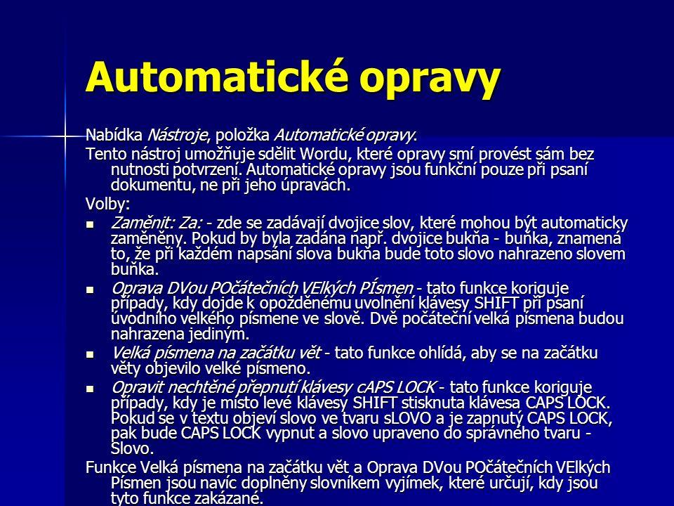 Automatické opravy Nabídka Nástroje, položka Automatické opravy.