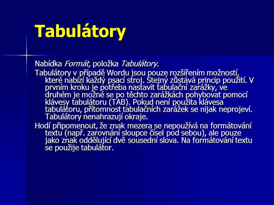 Tabulátory Nabídka Formát, položka Tabulátory.