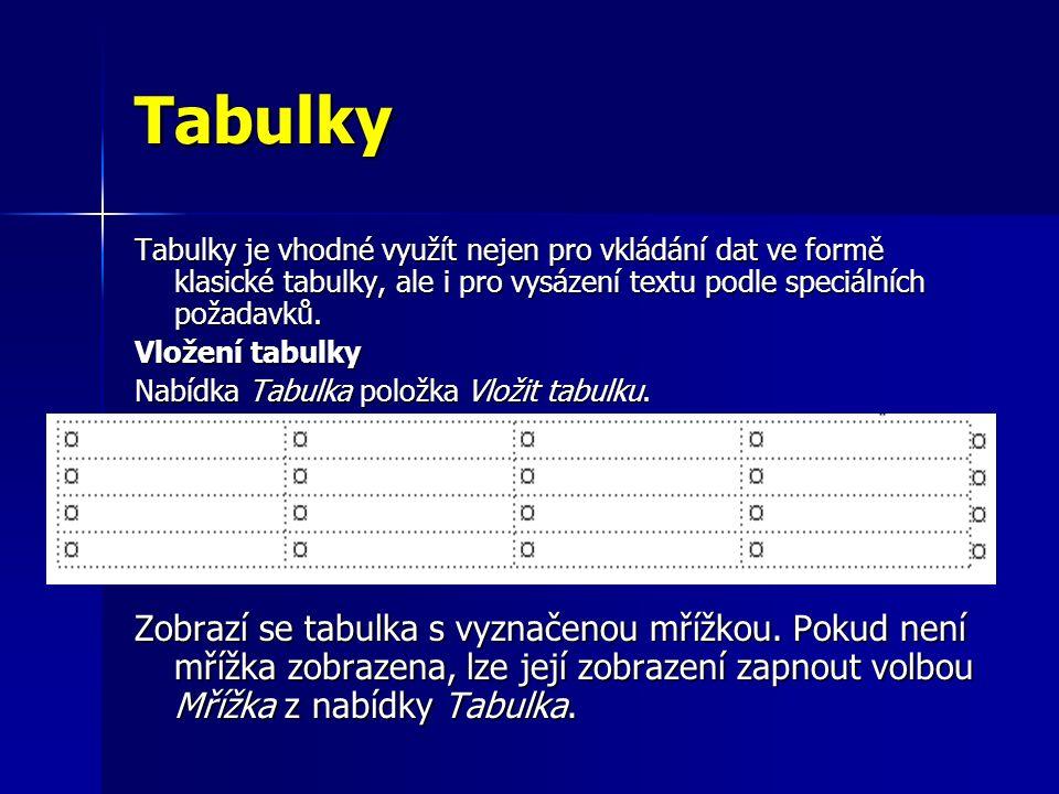 Tabulky Tabulky je vhodné využít nejen pro vkládání dat ve formě klasické tabulky, ale i pro vysázení textu podle speciálních požadavků.