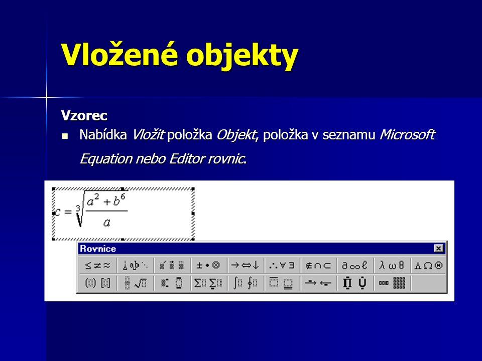 Vložené objekty Vzorec Nabídka Vložit položka Objekt, položka v seznamu Microsoft Equation nebo Editor rovnic.