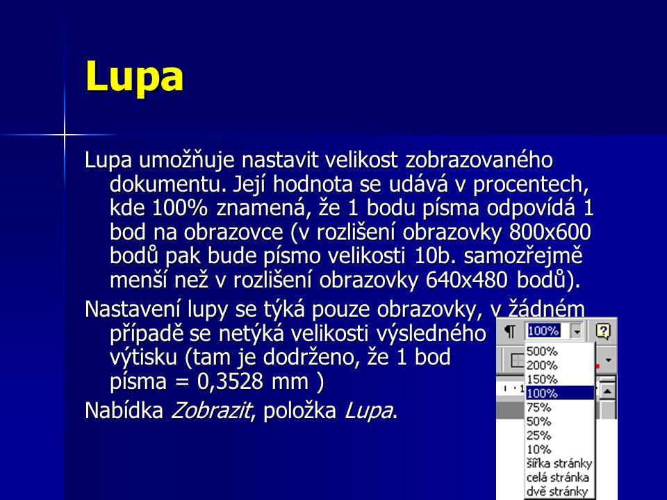 Lupa Lupa umožňuje nastavit velikost zobrazovaného dokumentu.