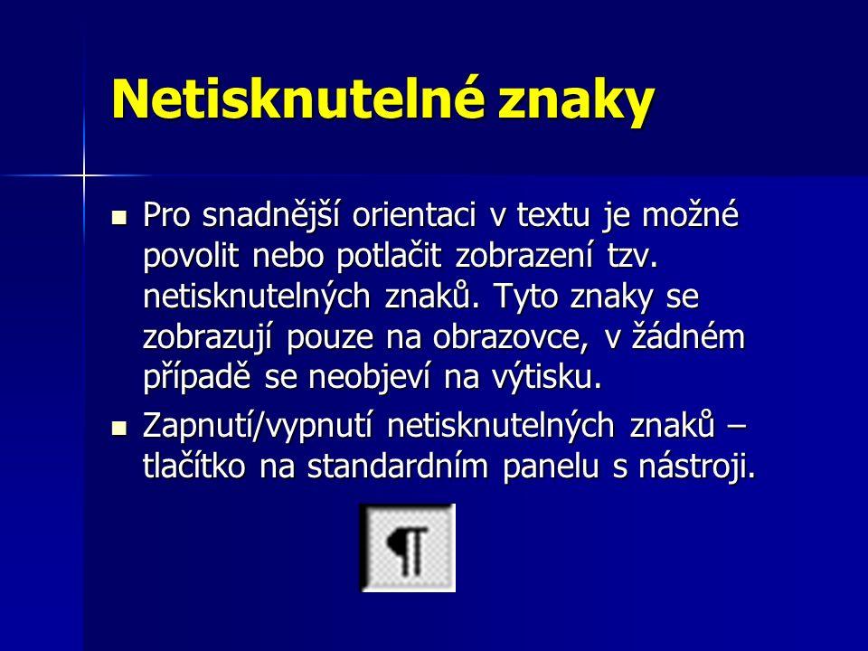 Netisknutelné znaky Pro snadnější orientaci v textu je možné povolit nebo potlačit zobrazení tzv.