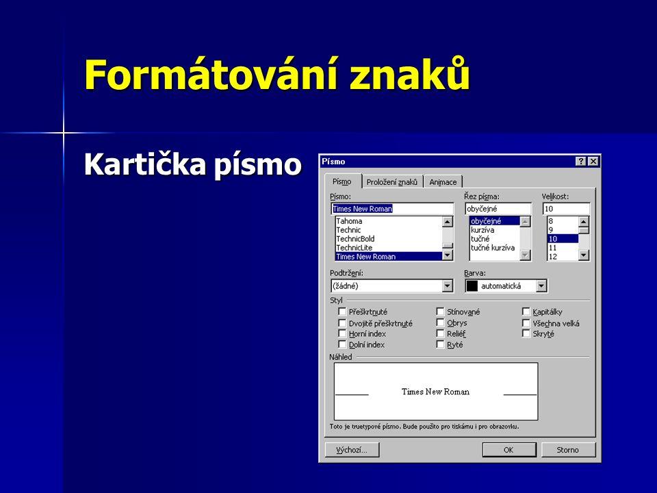 Kartička Písmo Zde je možné si zvolit tvar písma, které se použije pro vybraný (nebo nově napsaný) text.