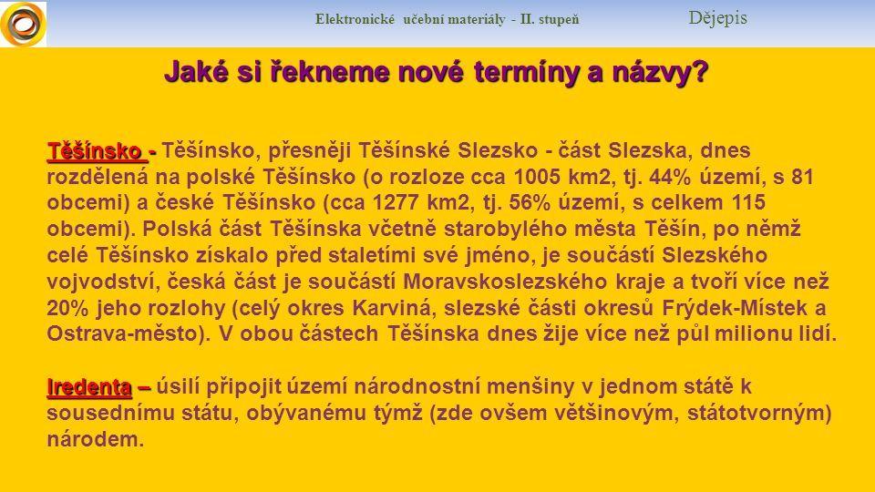 Elektronické učební materiály - II. stupeň Dějepis Těšínsko - Těšínsko - Těšínsko, přesněji Těšínské Slezsko - část Slezska, dnes rozdělená na polské