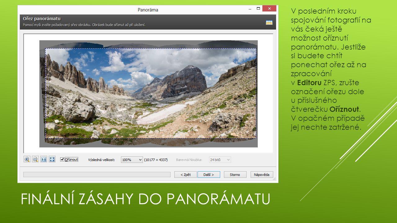 FINÁLNÍ ZÁSAHY DO PANORÁMATU V posledním kroku spojování fotografií na vás čeká ještě možnost oříznutí panorámatu.