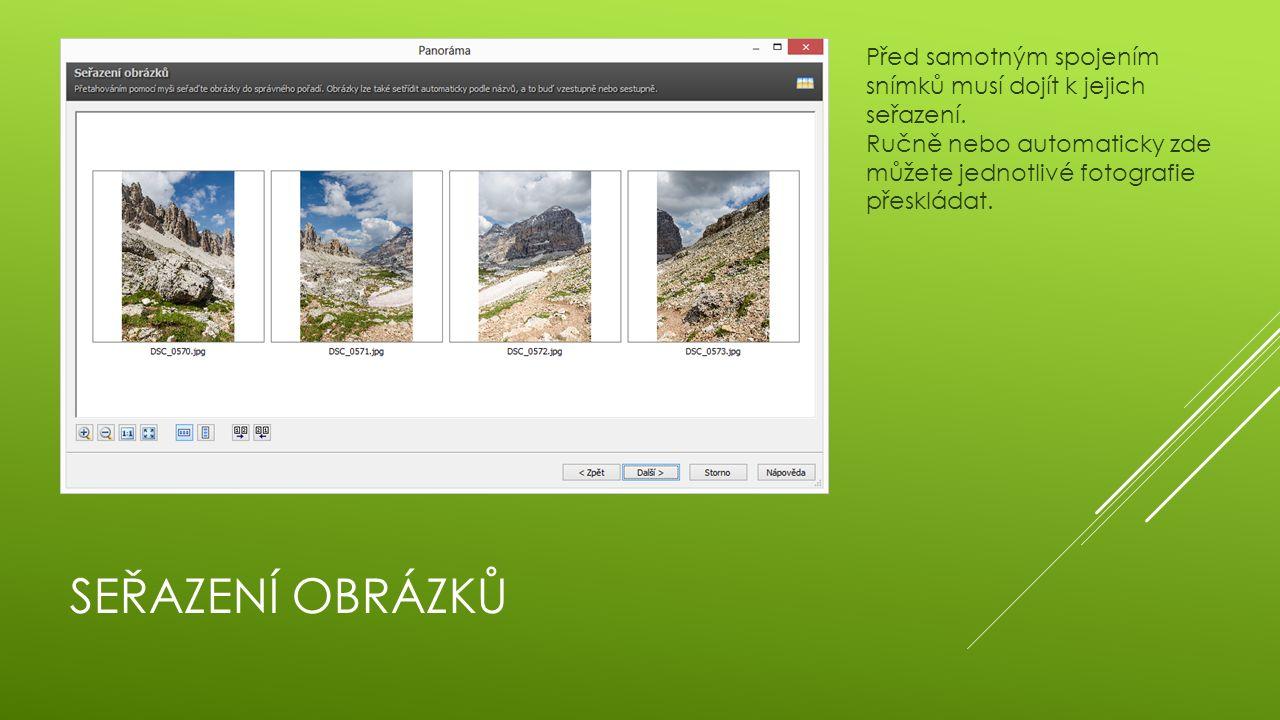 SEŘAZENÍ OBRÁZKŮ Před samotným spojením snímků musí dojít k jejich seřazení. Ručně nebo automaticky zde můžete jednotlivé fotografie přeskládat.