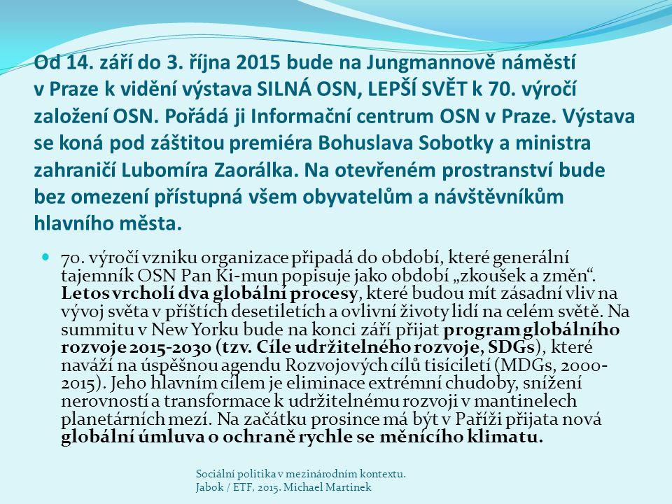 Od 14. září do 3. října 2015 bude na Jungmannově náměstí v Praze k vidění výstava SILNÁ OSN, LEPŠÍ SVĚT k 70. výročí založení OSN. Pořádá ji Informačn