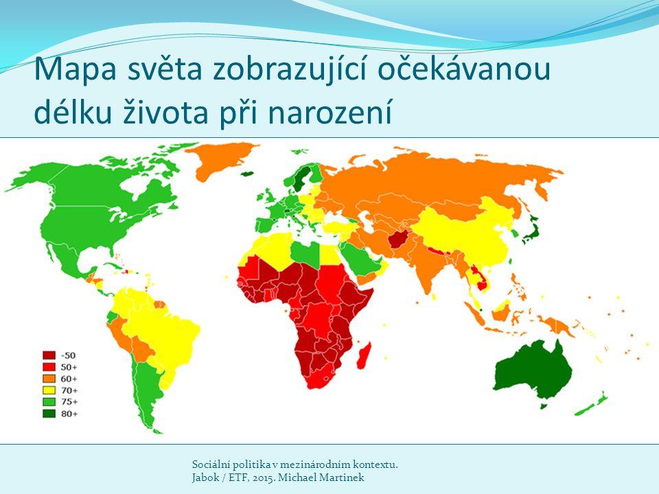 Mapa světa zobrazující očekávanou délku života při narození Sociální politika v mezinárodním kontextu. Jabok / ETF, 2015. Michael Martinek