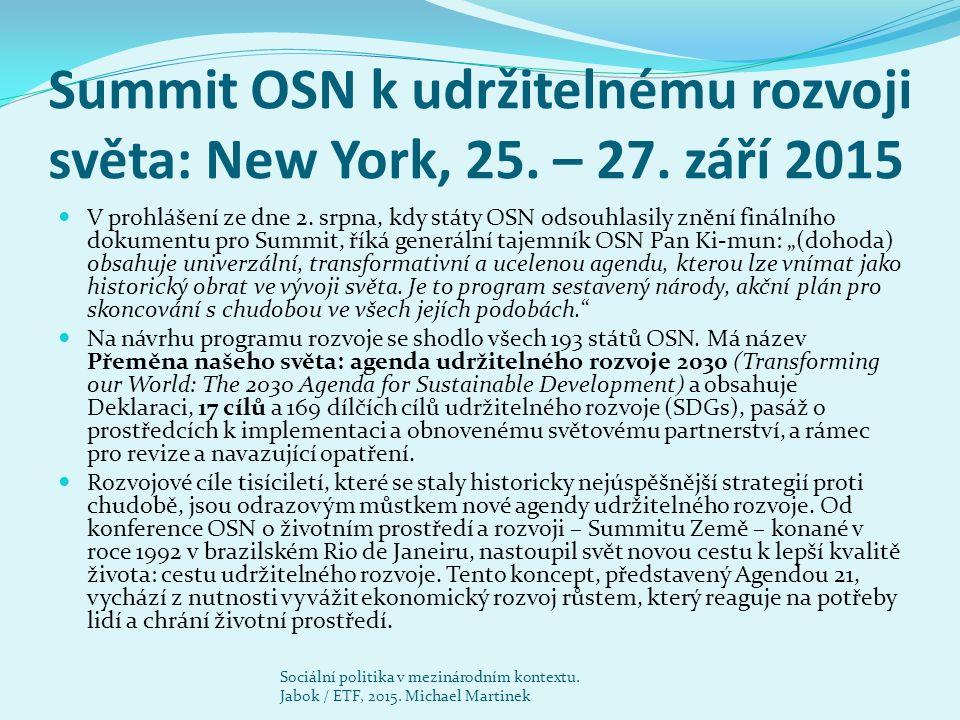 Summit OSN k udržitelnému rozvoji světa: New York, 25. – 27. září 2015 V prohlášení ze dne 2. srpna, kdy státy OSN odsouhlasily znění finálního dokume