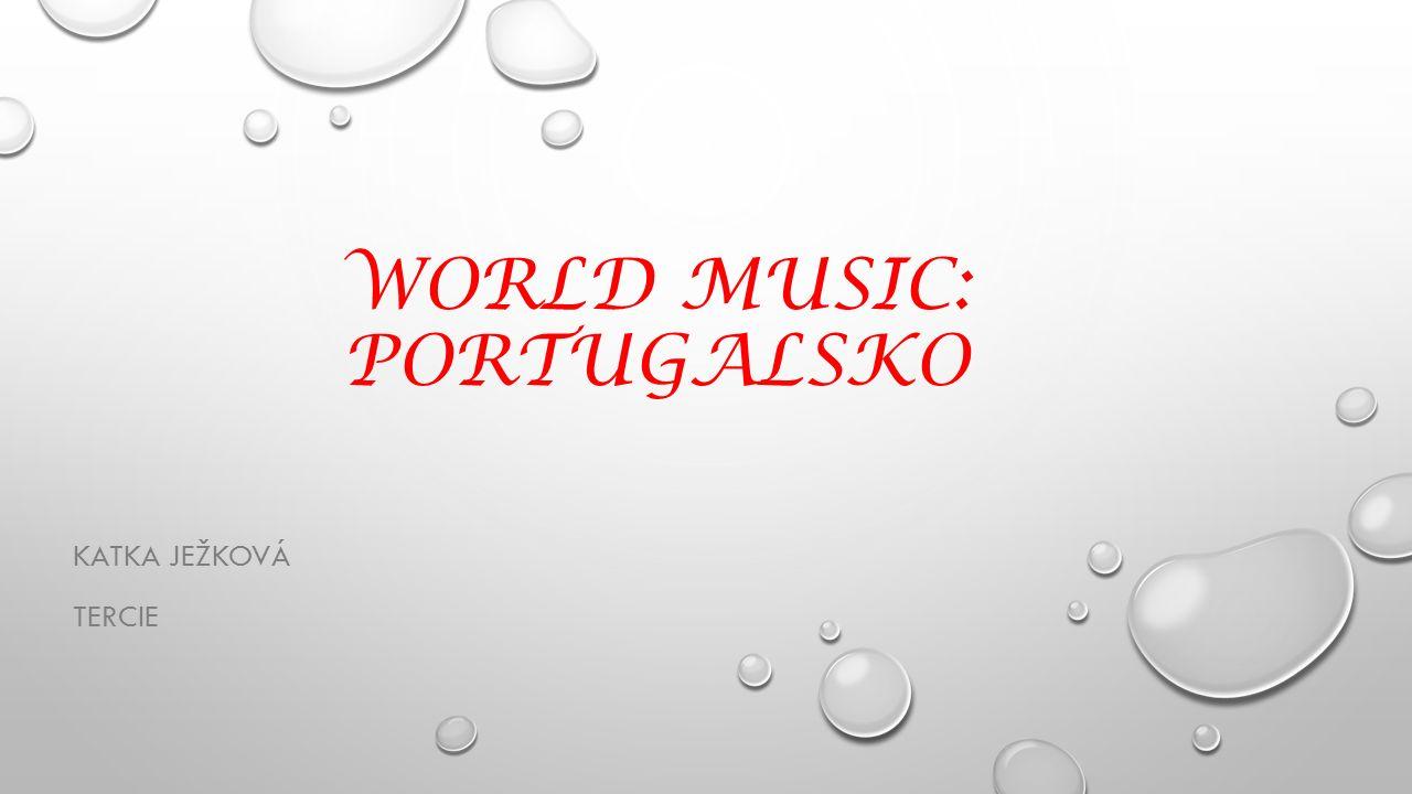 WORLD MUSIC: PORTUGALSKO KATKA JEŽKOVÁ TERCIE