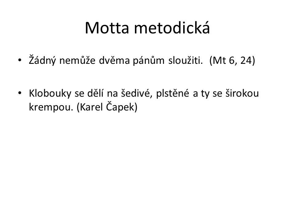 Motta metodická Žádný nemůže dvěma pánům sloužiti.