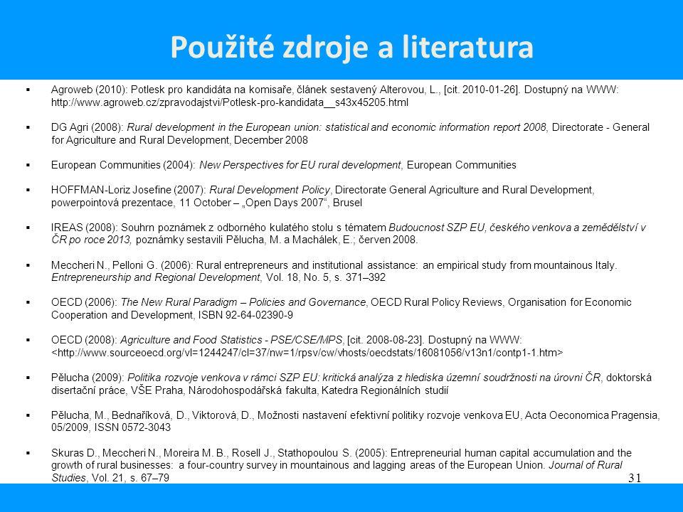 31  Agroweb (2010): Potlesk pro kandidáta na komisaře, článek sestavený Alterovou, L., [cit. 2010-01-26]. Dostupný na WWW: http://www.agroweb.cz/zpra